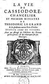 La vie de Cassiodore, chancelier & premier ministre de Theodoric le Grand