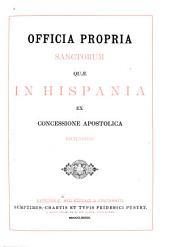 Officia propria Sanctorum quæ in Hispania ex concessione apostolica recitantur