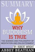 Summary of Why Buddhism is True  The Science and Philosophy     PDF