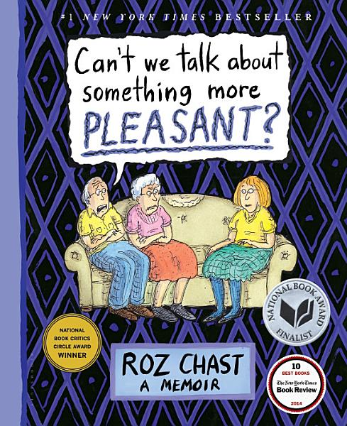 Download Can t We Talk about Something More Pleasant  Book