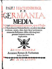 Germania Media, In qua res mediorum seculorum ... recensentur, mores, ritus ... explicantur