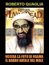 Uccisa la foto di Osama il Babbo Natale del male