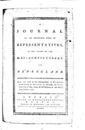 A Journal of the Honorable House of Representatives, of the Colony of the Massachusetts-Bay, in New-England: Begun and Held at the Meeting-House in Watertown, in the County of Middlesex, on Wednesday, the Twenty-ninth Day of May, (being the Last Wednesday in Said Month) Anno Domini, 1776