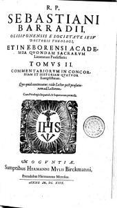 Commentariorum In Concordiam Et Historiam Quatuor Evangelistarum
