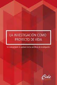 La Investigacion Como Proyecto De Vida