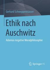 Ethik nach Auschwitz: Adornos negative Moralphilosophie, Ausgabe 2