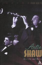 Artie Shaw: His Life and Music