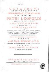 Catalogus codicum manuscriptorum Bibliothecae Mediceae Laurentianae varia continens opera Graecorum patrum sub auspiciis Francisci imp. semper augusti Ang. Mar. Bandinius i.v.d. eiusdem bibliothecae regius praefectus recensuit, illustrauit, edidit. In eo cuiusvis codicis accurata descriptio & operum singulorum notitia datur, vetustiorum specimina exhibentur, edita supplentur & emendantur. Plura adcedunt anecdota, pleraque latine reddita: Catalogus codicum Graecorum Bibliothecae Laurentianae sub auspiciis Petri Leopoldi ... in lucem editus. Tomus tertius in quo philosophi, medici, chirurgici, ethici, politici, nomici, veteris ac recentioris aeui scriptores, qui in singulis codicibus continentur quam diligentissime recensentur et illustrantur ... Auctore Ang. Mar. Bandinio i.v.d. ... Accedunt codices Gaddiani Graeci et indices locupletissimi. 3