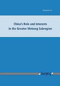 China   s Role and Interests in the Greater Mekong Subregion PDF