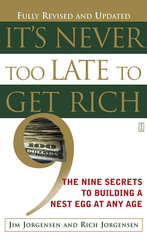 It s Never Too Late to Get Rich