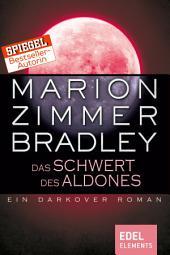Das Schwert des Aldones: Ein Darkover Roman