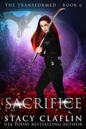 Sacrifice (The Transformed #6)