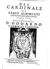Del Cardinale: libri tre ...