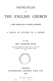 Principles of the English Church, a new apology for the Church of England, letters