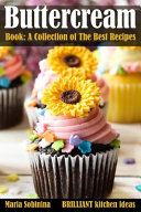 Buttercream Book   A Collection Of Best Recipes
