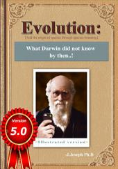 Evolution: What Darwin Did Not Know by Then..!: [And the Origin of Species Through Species-Branding]