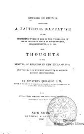 Edwards on Revivals: Containing A Faithful Narrative of the Surprising Work of God in the Conversion of Many Hundred Souls in Northhampton, Massachusetts, A.D. 1735 : Also Thoughts on the Revival of Religion in New England, 1742, and the Way in which it Ought to be Acknowledged and Promoted