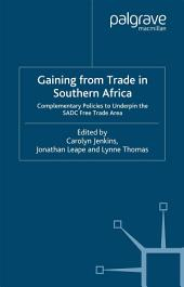 Gaining from Trade in Southern Africa: Complementary Policies to Underpin the SADC Free Trade Area