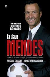 La clave Mendes: Todos los secretos del mejor agente de fútbol del mundo