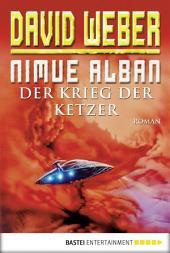 Nimue Alban: Der Krieg der Ketzer: Bd. 2. Roman