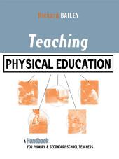Teaching Physical Education: A Handbook for Primary and Secondary School Teachers