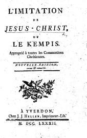 L'Imitation de Jésus-Christ, ou Le Kempis approprié à toutes les communions chrétiennes [by P. Poiret]. Nouvelle édition, revue et retouchée