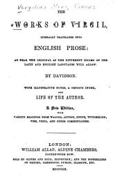 The Works of Virgil Literally Translated Into English Prose as Near the Original as the Different Idioms of the Latin and English Language Will Allow