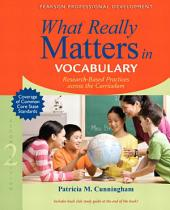 What Really Matters in Vocabulary: Research-Based Practices Across the Curriculum, Edition 2