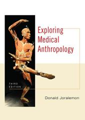 Exploring Medical Anthropology: Edition 3