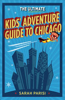 The Ultimate Kids Adventure Guide to Chicago PDF