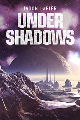 Under Shadows  The Dome Trilogy  Book 3