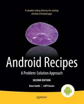 Android Recipes: A Problem-Solution Approach, Edition 2