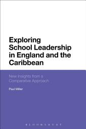 Exploring School Leadership in England and the Caribbean: New Insights from a Comparative Approach