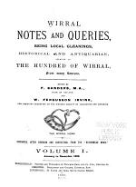 Wirral Notes and Queries, Being Local Gleanings, Historical and Antiquarian, Relating to the Hundred of Wirral, from Many Sources