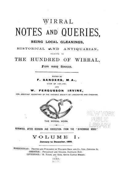 Wirral Notes and Queries  Being Local Gleanings  Historical and Antiquarian  Relating to the Hundred of Wirral  from Many Sources PDF