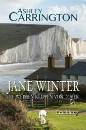 Jane Winter – Die weißen Klippen von Dover
