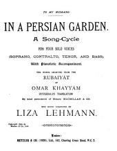 In a Persian Garden: A Song-cycle for Four Solo Voices (soprano, Contralto, Tenor, and Bass) with Pianoforte Accompaniment