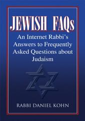 Jewish FAQs: An Internet Rabbi's Answers to Frequently Asked Questions about Judaism
