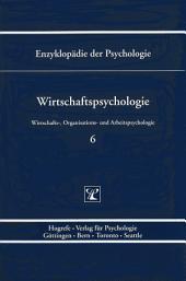 Themenbereich D: Praxisgebiete / Wirtschafts-, Organisations- und Arbeitspsychologie / Wirtschaftspsychologie