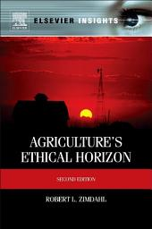 Agriculture's Ethical Horizon: Edition 2