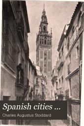 Spanish Cities: With Glimpses of Gibraltar and Tangier