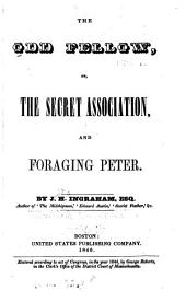 The Odd Fellow: Or, The Secret Association, and Foraging Peter