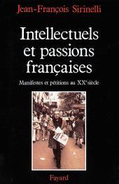 Intellectuels et passions françaises: Manifestes et pétitions au XXe siècle