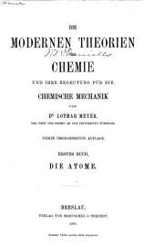 Die modernen theorien der Chemie und ihre Bedeutung für die chemische Mechanik: Bände 1-2