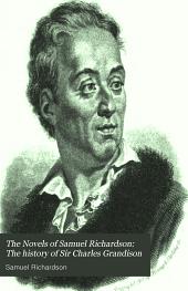 The Novels of Samuel Richardson: The history of Sir Charles Grandison