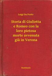 Storia di Giulietta e Romeo con la loro pietosa morte avvenuta gia in Verona