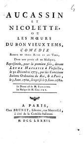 Aucassin et Nicolette, ou Les moeurs du bon vieux temps: comédie remise en trois actes et en vers, dont une partie est en musique
