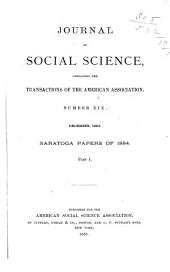 Journal of Social Science: Containing the Transactions of the American Association, Issues 19-20