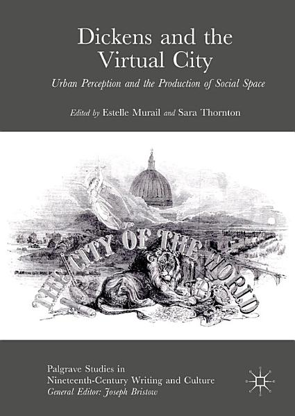 Download Dickens and the Virtual City Book