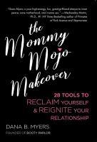 The Mommy Mojo Makeover PDF